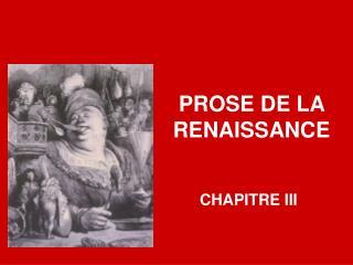 PROSE DE LA RENAISSANCE