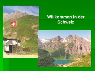 Willkommen in der Schweiz