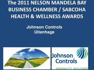 The 2011 NELSON MANDELA BAY BUSINESS CHAMBER / SABCOHA HEALTH & WELLNESS AWARDS