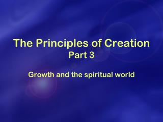 The Principles of Creation Part 3
