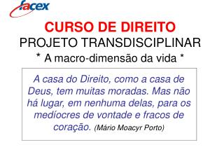 CURSO DE DIREITO PROJETO TRANSDISCIPLINAR *  A macro-dimensão da vida *