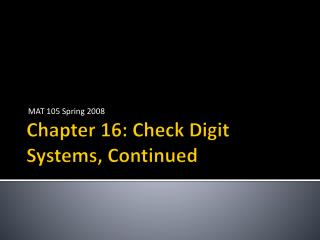 Chapter 16: Check Digit Systems, Continued