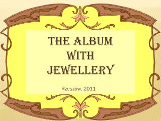 THE ALBUM  WITH  JEWELLERY