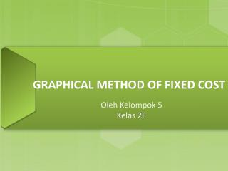GRAPHICAL METHOD OF FIXED COST