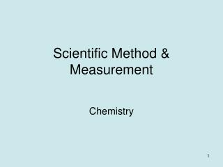 Scientific Method & Measurement