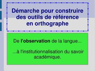 Démarche pour construire des outils de référence en orthographe