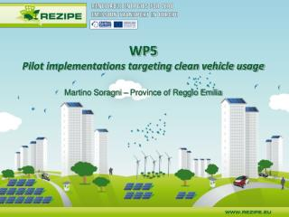WP5 Pilot implementations targeting clean vehicle usage