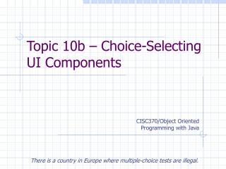 Topic 10b – Choice-Selecting UI Components