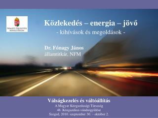 Közlekedés – energia – jövő - kihívások és megoldások -