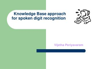 Knowledge Base approach    for spoken digit recognition