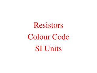 Resistors Colour Code SI Units
