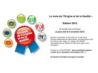«Le mois de l'Origine et de la Qualité» Edition 2010 Ce dossier est à renvoyer