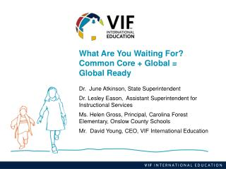 What Are You Waiting For?   Common  Core + Global =  Global  Ready