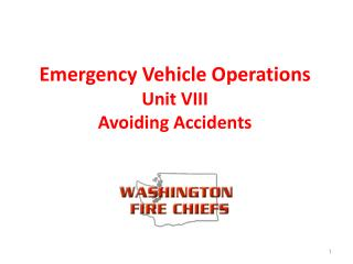 Emergency Vehicle Operations Unit VIII Avoiding Accidents
