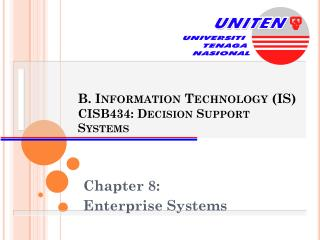 B. Information Technology (IS) CISB434: Decision Support Systems