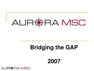 Bridging the GAP 2007