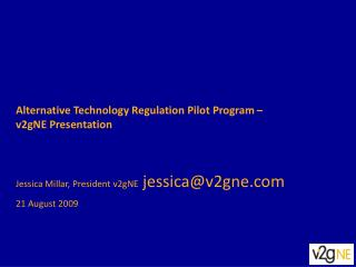 Alternative Technology Regulation Pilot Program –  v2gNE Presentation
