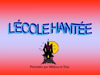 L'ÉCOLE HANTÉE