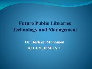 Future Public Libraries Technology and Management