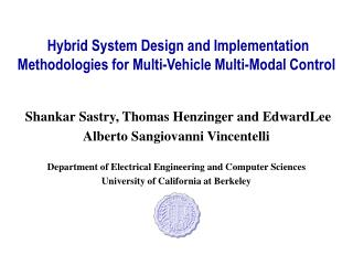 Hybrid System Design and Implementation Methodologies for Multi-Vehicle Multi-Modal Control