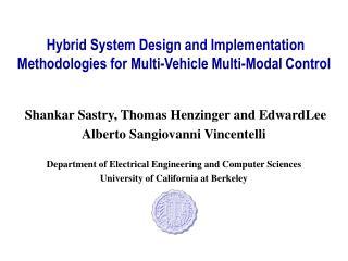 Hybrid System Design and Implementation Methodologies for Multi-Vehicle Multi-Modal Control