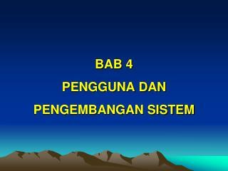 BAB 4 PENGGUNA DAN PENGEMBANGAN SISTEM