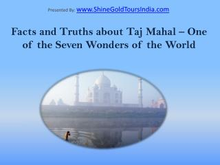 Top 15 Taj Mahal Facts and Truths