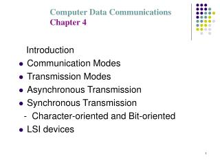 Introduction Communication Modes Transmission Modes Asynchronous Transmission