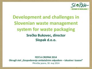 Development and challenges  in  Slovenian waste management system for waste packaging