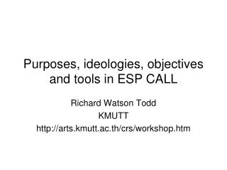 Purposes, ideologies, objectives and tools in ESP CALL