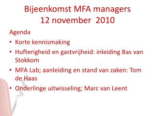 Bijeenkomst MFA managers 12 november  2010
