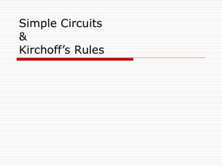 Simple Circuits & Kirchoff's Rules