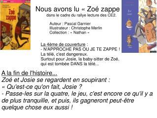 Nous avons lu «Zoé zappe»  dans le cadre du rallye lecture des CE2.