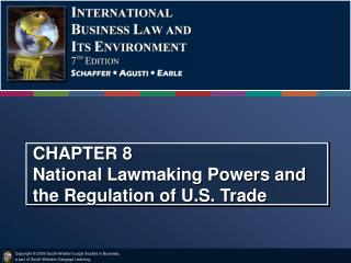 CHAPTER 8 National Lawmaking Powers and the Regulation of U.S. Trade
