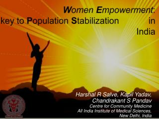 Women Empowerment:  key to Population Stabilization            in India