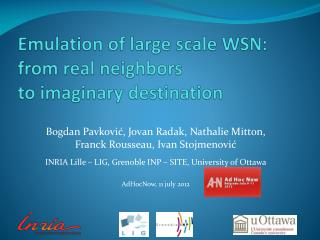 Emulation of large scale WSN:  from real neighbors  to imaginary destination