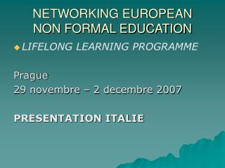 NETWORKING EUROPEAN    NON FORMAL EDUCATION