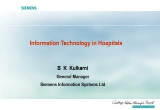 B  K  Kulkarni General Manager Siemens Information Systems Ltd