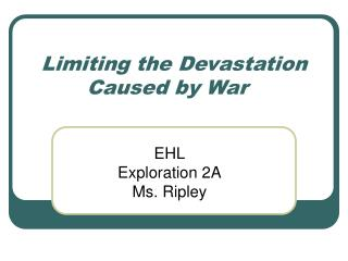 Limiting the Devastation Caused by War