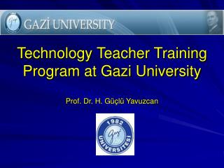 Technology Teacher Training Program at Gazi University