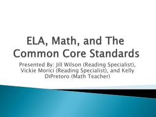ELA, Math, and The Common Core Standards