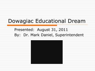 Dowagiac Educational Dream