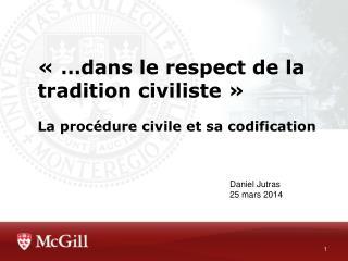 ���dans le respect de la tradition civiliste�� La proc�dure civile et sa codification
