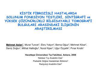 Mehmet Aslan 1 , Murat Tuncel 1 , Ebru Yalçın 2 , Berna Oğuz 3 , Mehmet Köse 2 ,