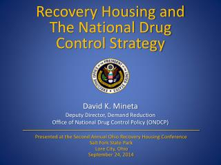 Recovery Housing and The National Drug  Control Strategy