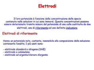 Elettrodi Il loro potenziale è funzione della concentrazione delle specie