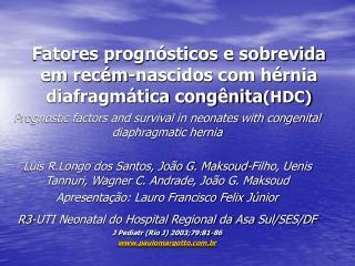 Fatores progn�sticos e sobrevida em rec�m-nascidos com h�rnia diafragm�tica cong�nita (HDC)