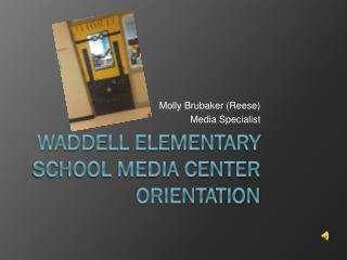 Waddell Elementary School Media Center Orientation