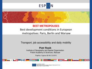 BEST METROPOLISE S Best development conditions in European  metropolises: Paris, Berlin and Warsaw