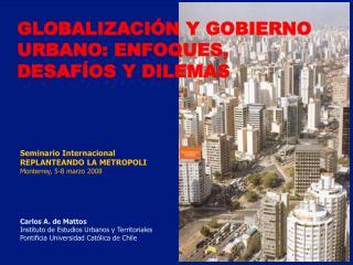 GLOBALIZACIÓN Y GOBIERNO URBANO: ENFOQUES, DESAFÍOS Y DILEMAS
